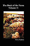 The Book of the Farm. Volume II. (Hardcover), Stephens, Henry, Good, Hardcover