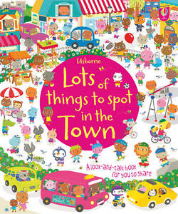 Lots Of Things To Spot In The Town Paperback With Stickers Usborne 9781409549840