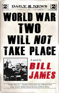 World War Two Will Not Take Place (Corinna Chapman Mysteries) by James, Bill