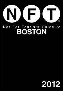 Not for Tourists Guide to Boston, Not For Tourists