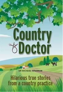 Country Doctor Sparrow Dr Michael New Book - Hereford, United Kingdom - Country Doctor Sparrow Dr Michael New Book - Hereford, United Kingdom