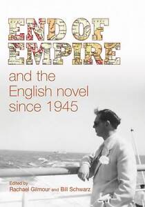 NEW End of empire and the English novel since 1945