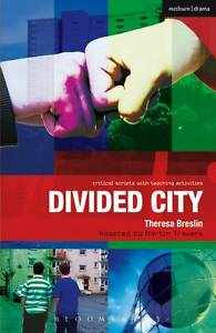 Divided City: The Play (Critical Scripts), Ruth Moore, Paul Bunyan, Theresa Bres