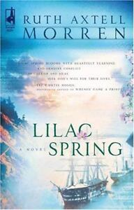 Lilac Spring by Ruth Axtell Morren (2005, Paperback)