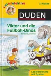 Viktor und die Fußball-Dinos von Barbara Zoschke (2006, Gebunden)