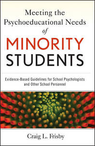 Meeting the Psychoeducational Needs of Minority Students, Craig L. Frisby