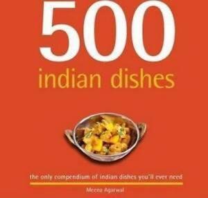 500 Indian Dishes ' Meena Agarwal