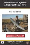 Unmanned Aerial Reconnaissance in the US Army, 1917-2008, Blom, John David, 0982328303