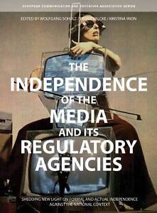 The Independence of the Media and its Regulatory Agencies – Shedding New L