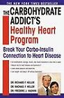 The Carbohydrate Addict's Healthy Heart Program : Break Your Carbo-Insulin Connection to Heart Disease by Frederic J. Vagnini, Richard F. Heller and Rachael F. Heller (2000, Paperback)
