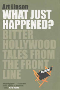 What-Just-Happened-Bitter-Hollywood-Tales-from-the-Frontline-Linson-Art-G