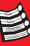 Money, Politics and Democracy: Canada's ...