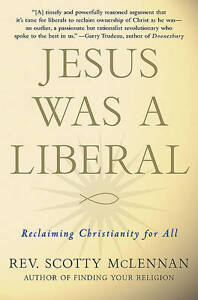 Jesus-Was-a-Liberal-Reclaiming-Christianity-for-All-Scotty-McLennan-Very-Good