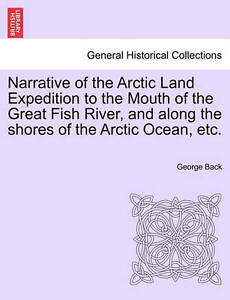 Narrative-of-the-Arctic-Land-Expedition-to-the-Mouth-of-the-Great-Fish-River