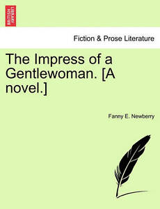 The Impress of a Gentlewoman. [A Novel.] -Paperback