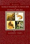 World Wildlife Fund Guide to Extinct Species of Modern Times, World Wildlife Fund (U. S.), 0933833407