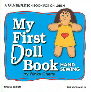 My First Doll Book: Hand Sewing (The Winky Cherry System of Teaching Young Child