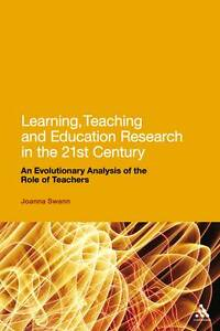 Learning, Teaching and Education Research in the 21st Century: An...
