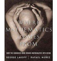 Where Mathematics Come from: How the Embodied Mind Brings Mathematics into...