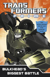 Transformers Prime: Bulkhead's Biggest Battle: Book 3 (Transformers Prime Chapte