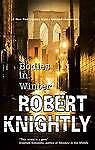 Bodies in Winter (A Corbin and Bentibi Mystery), Knightly, Robert, Used; Good Bo