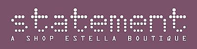 STATEMENT A Shop Estella Boutique