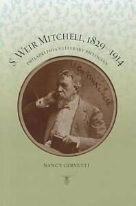 S. Weir Mitchell, 1829-1914, Nancy Cervetti