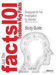 Studyguide for Fire Investigation by Chandler, Isbn 9781418009601, Cram101 Textbook Reviews and Chandler, 1478410574