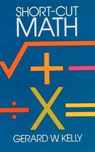 Short-cut-Mathematics-by-G-W-Kelly-Paperback-1984