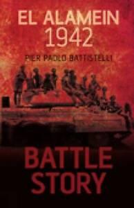 Battle Story: El Alamein, 1942 by Pier Paolo Battistelli (Hardback, 2011)
