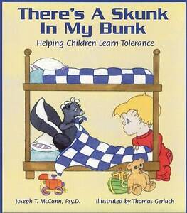There's a Skunk in My Bunk: Helping Children Learn Tolerance by Joseph T....