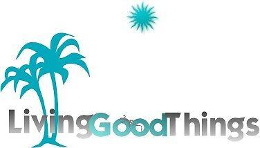 LIVING GOOD THINGS