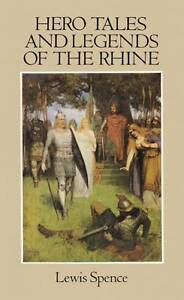 NEW Hero Tales and Legends of the Rhine by Lewis Spence