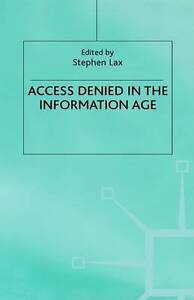 Access Denied in the Information Age, Lax, New Book