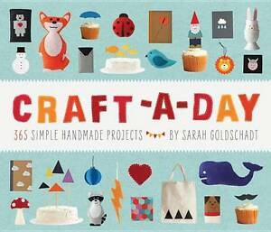 Craft-a-day-365-Simple-Handmade-Projects-by-Sarah-Goldschadt-Hardback-2012