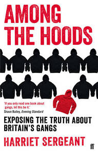 Among the Hoods (British Gangs) by Harriet Sergeant New Paperback Book