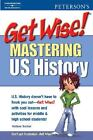 Get Wise! Mastering US History 1E by Peterson's Guides Staff and Peterson's (2004, Paperback)