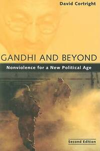 Gandhi and Beyond: Nonviolence for a New Political Age, Cortright, David, Good,