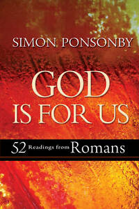 """NEW """"God is For Us: 52 Readings from Romans"""" by Simon Ponsonby (Hardback, 2013)"""