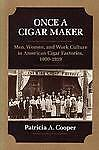Once a Cigar Maker, Patricia Cooper
