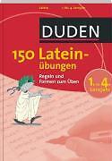DUDEN-150-Lateinuebungen-1-4-Lehrjahr-Regeln-und-Formen-zum-Uben-9783411735112