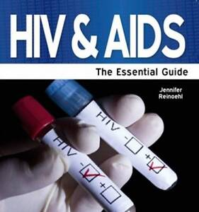 HIV & AIDS - The Essential Guide