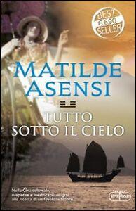 Tutto-sotto-il-cielo-Matilde-Asensi