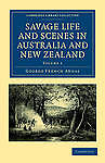Savage Life and Scenes in Australia and New Zealand 2 Volume Set: Savage Life an