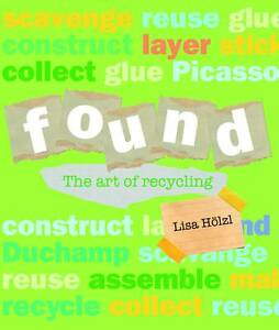 Found: The Art of Recycling ' Lisa Holzl