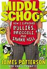 How I Survived Bullies, Broccoli, and Snake Hill Bk. 4 by James Patterson and Chris Tebbetts (2013, Hardcover)