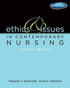 Ethics And Issues In Contemporary Nursing by M Burkhardt (English), (4th ed)