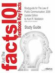 Outlines and Highlights for the Law of Public Communication, 2009 Update Edition by Kent R Middleton, Isbn : 9780205570041 0205570046, Cram101 Textbook Reviews Staff, 1614900485