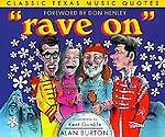 Rave-On-Classic-Texas-Music-Quotes-Vol-3-by-Alan-Burton-1996-Paperback