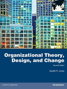 Organizational Theory, Design, and Change by Gareth R. Jones (Paperback, 2012)